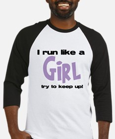 I run like a girl try to kee Baseball Jersey