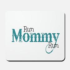 Run Mommy Run Mousepad