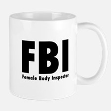 Funny Fbi female body inspector Mug