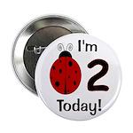 "Ladybug I'm 2 Today! 2.25"" Button"