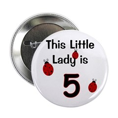"""Little Lady Is 5! 2.25"""" Button"""