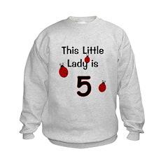 Little Lady Is 5! Sweatshirt