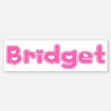 """Bridget"" Bumper Bumper Bumper Sticker"