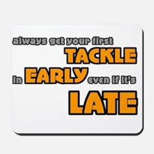Tackle Early Rugby Humor Mousepad
