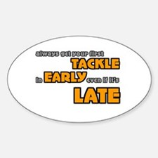 Tackle Early Rugby Humor Oval Decal