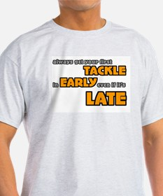 Tackle Early Rugby Humor Ash Grey T-Shirt