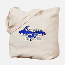Yoopers Know Their Eh B C's Tote Bag