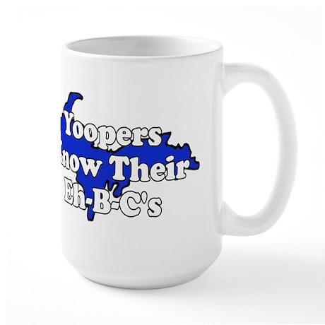 Yoopers Know Their Eh B C's Large Mug