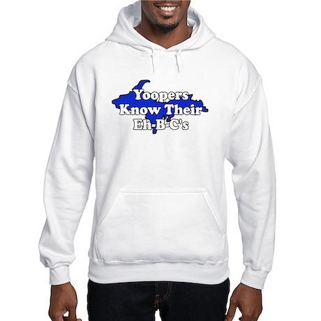 Yoopers Know Their Eh B C's Hooded Sweatshirt
