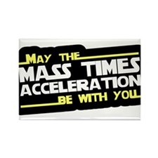 May The Mass Times Accelerati Rectangle Magnet