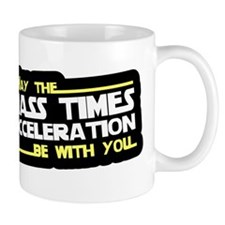 May The Mass Times Accelerati Mug