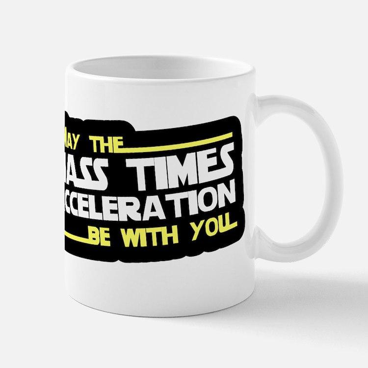 May The Mass Times Accelerati Mug