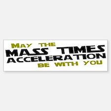 May The Mass Times Accelerati Bumper Bumper Sticker