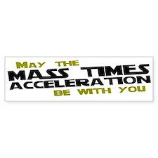 May The Mass Times Accelerati Bumper Sticker