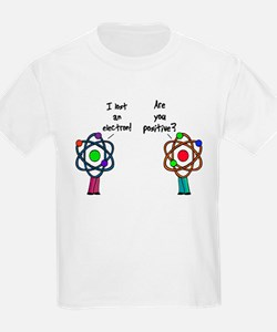I Lost An Electron Are You Po T-Shirt