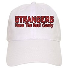 STRANGERS HAVE THE BEST CANDY Baseball Cap