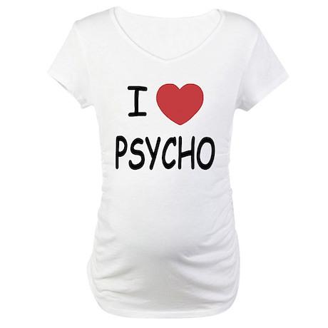 I heart psycho Maternity T-Shirt