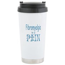 Fibromyalgia is a Pain Travel Mug