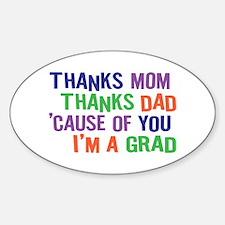 Thanks I'm a GRAD Sticker (Oval)