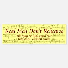 real men don't rehearse bumper sticker