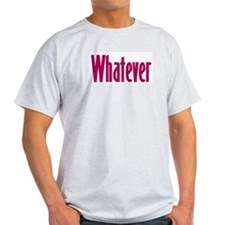 whatever t-shirts & more,  Ash Grey T-Shirt