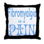 Fibromyalgia is a Pain Throw Pillow