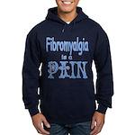 Fibromyalgia is a Pain Hoodie (dark)