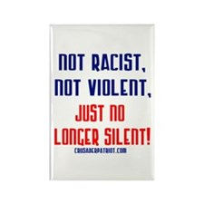 NOT RACIST NOT VIOLENT Rectangle Magnet