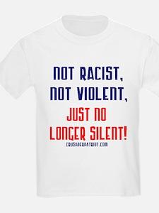 NOT RACIST NOT VIOLENT T-Shirt