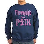 Fibromyalgia is a Pain Sweatshirt (dark)