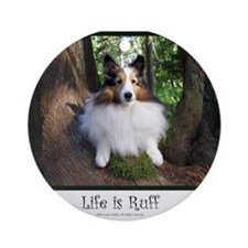 Life is Ruff Ornament (Round)
