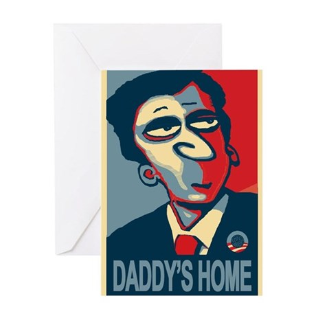 "Obama, ""Daddy's Home"" Greeting Card"