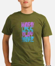 Work Less Play More | T-Shirt