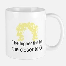 The Higher The Hair... Mug