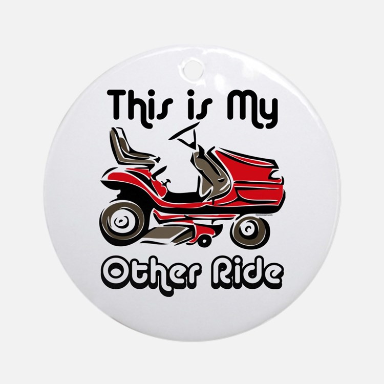 Mower My Other Ride Ornament (Round)