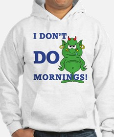 Morning person? Me? Hoodie