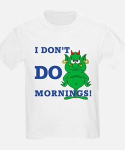 Morning person? Me? T-Shirt