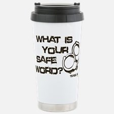 What is Your Safe Word? Travel Mug