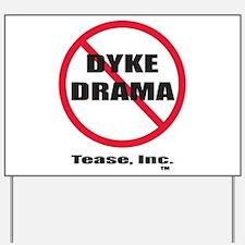 No Dyke Drama Yard Sign