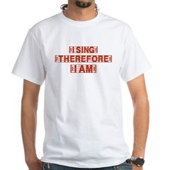 I sing therefore I am Shirt
