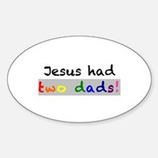 Jesus had two dads Decal