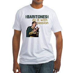Baritones do it with passion Fitted T-Shirt