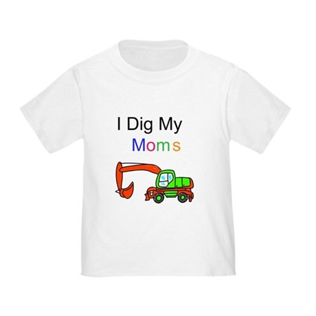 Dig my Lesbian Moms Toddler T-Shirt