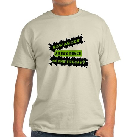 How About A Free Punch In The Light T-Shirt
