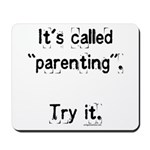 It's called parenting, try it Mousepad