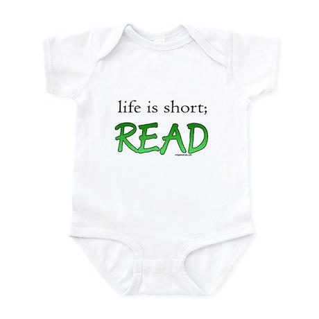 Life is short; read Infant Bodysuit