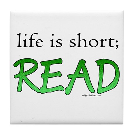 Life is short; read Tile Coaster