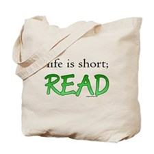 Life is short; read Tote Bag