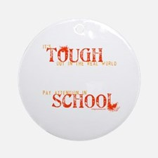 Pay attention in school Ornament (Round)