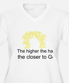 The Higher the Hair... T-Shirt